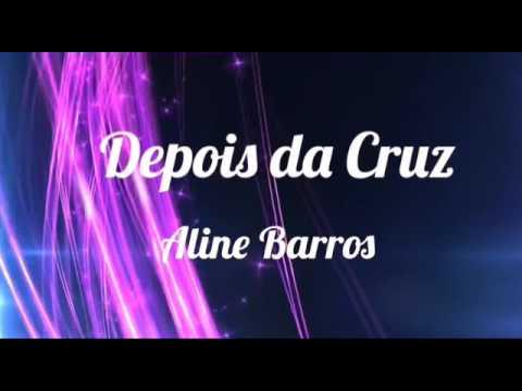 Depois Da Cruz Playback Com Letra Aline Barros Youtube