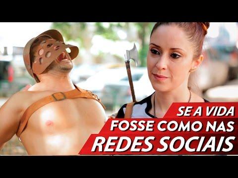 SE A VIDA FOSSE COMO NAS REDES SOCIAIS