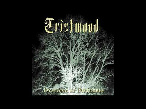Tristwood - Dystopia Et Disturbia (2010/2021)