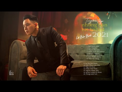 Album Sai Cách Yêu Lê Bảo Bình | Liên Khúc Nhạc Trẻ Hay Nhất Của Lê Bảo Bình 2021