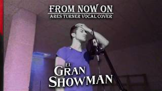 Ares Turner - Desde Hoy (From Now On, Spanish Version) The Greatest Showman