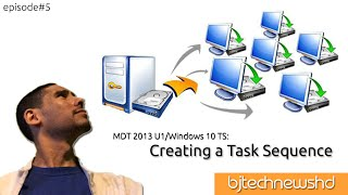 MDT 2013 U1 Preview and Windows 10 - Creating a Task Sequence [Part 5]