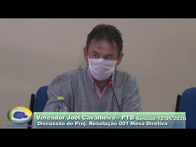 Vereador Joel Cavalheiro PTB  Discussão Proj  Resolução 001 Livre Sessão 12 05 2020