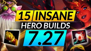 15 NEW Hero BUILDS That are BROKEN in PATCH 7.27 - ABUSE for FREE MMR - Dota 2 Meta Guide