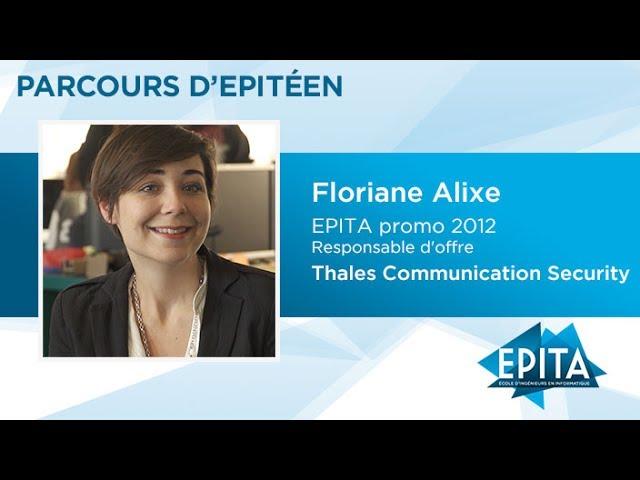 Parcours d'Epitéen - Floriane Alixe (promo 2012) - Thales Communication Security