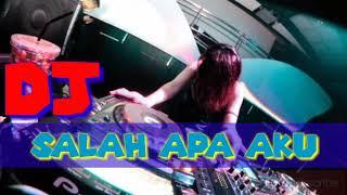 SALAH APA AKU | DJ Nofin asia |