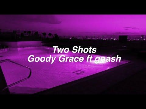 Two Shots || Goody Grace ft. gnash Lyrics