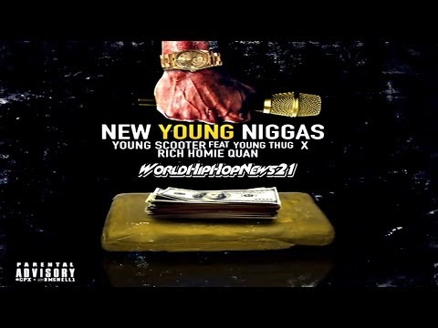 Rich Homie Quan - New Young Niggas ft. Young Scooter & Young Thug