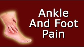 What Causes Ankle And Foot Pain?