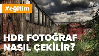HDR Fotoğraf Nasıl Çekilir? | Uygulamalı Anlatım