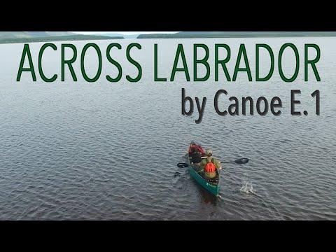 Across Labrador Wild By Canoe E.1: 83 Days, 1700km.