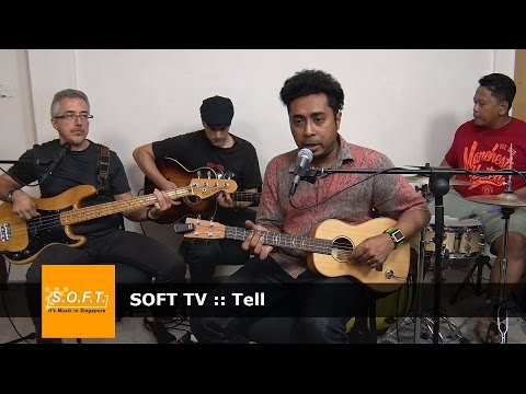 SOFT TV :: Tell [Singapore Music]