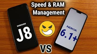 Nokia 6.1 plus vs Samsung J8 speed test | RAM Management | in Hindi