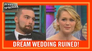 How Could This Wedding Possibly Go Wrong? | Jerry Springer