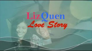 The LizQuen Love Story- Chapter One