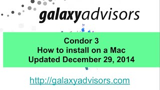 Condor 3 How to install Condor on a Mac V3 12292014