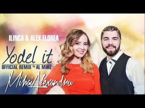 Ilinca & Alex Florea - Yodel it! | Al Mike Official Remix