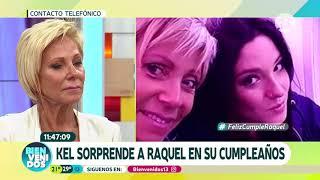 Raquel lloró con llamada de Kel   Bienvenidos