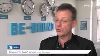 """Economie : """"Be-Bound"""" une start-up en plein essor"""