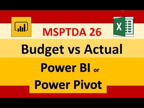 MSPTDA 26: Budget vs Actual in Power Pivot & Power BI Desktop, DAX & Data  Model