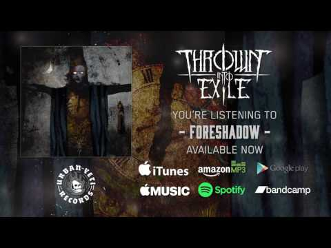 thrown-into-exile---foreshadow-(official-album-stream)