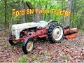 My New (Old) Ford 8N Farm Tractor