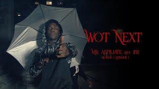 Wot Next | Mr. Affiliate (J.B2) | @frankxmyrrh
