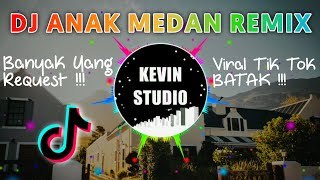 DJ ANAK MEDAN TIK TOK BATAK VIRAL FULL BASS TERBARU 2020 by Kevin Studio