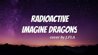 Imagine Dragons - Radioactive (cover by J.Fla) LYRICS