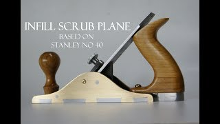 005 Infill scrub plane - based on Stanley no 40 hand plane #TOOLMAKE18 For woodworking