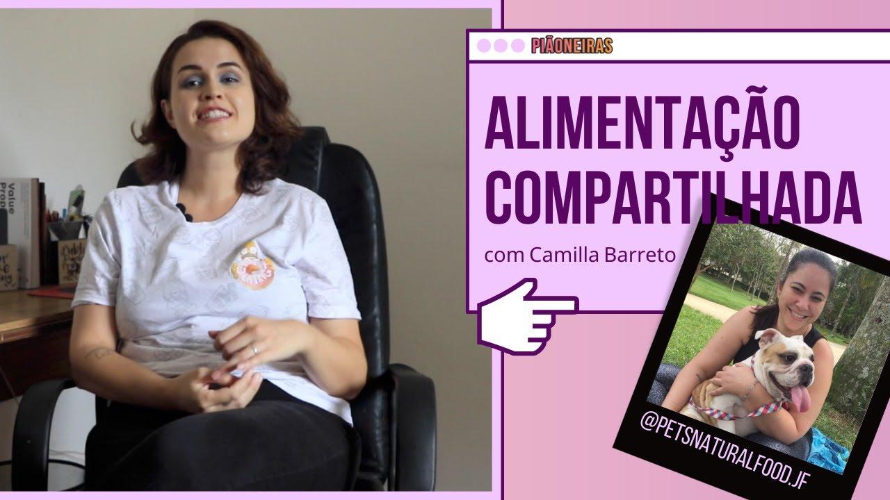 Alimentação Compartilhada com Camilla Barreto