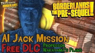 Borderlands The Pre-Sequel - Handsome Jack AI Mission DLC Discussion [Tales From The Borderlands]