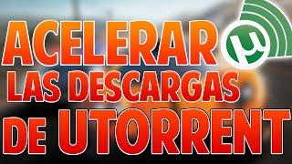 Como Acelerar El Utorrent Al 1000% Mas Rapido 2016