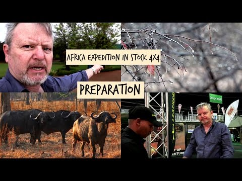 Africa Expedition in a Stock 4x4. Can it be done? 1/16. Preparation