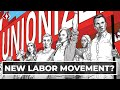 Is This The Beginning Of A New Labor Movement?