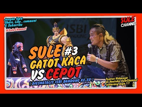 SULE GATOT KACA VS CEPOT ( Dalang DADAN SUNANDAR SUNARYA ) - 3 (wayanggolek)