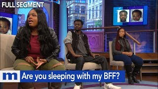 Are you sleeping with my BFF? | The Maury Show