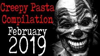 February 2019 Creepy Pasta Compilation   CreepyPasta Storytime
