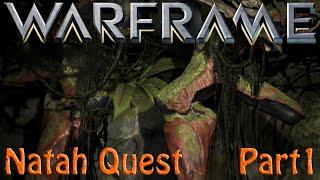 Warframe - Natah Quest Part 1