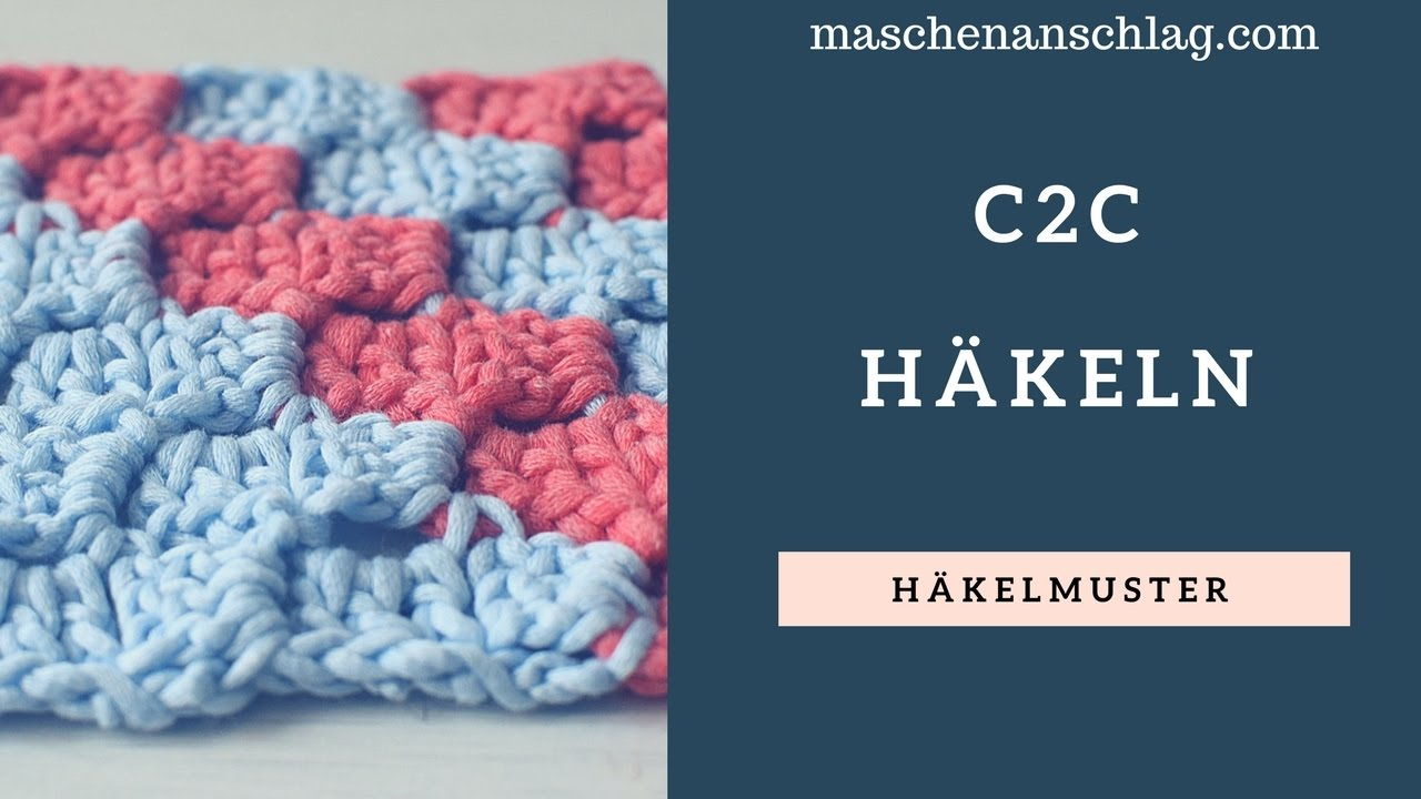 C2c Häkeln Corner To Corner Häkeln Deutsch Häkelmuster 4 Youtube