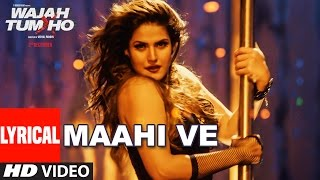 Wajah Tum Ho: Maahi Ve Full Song With Lyrics  Neha Kakkar, Sana, Sharman, Gurmeet  Vishal Pandya