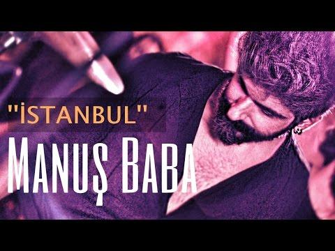 İSTANBUL | Manuş Baba