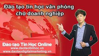 Đào tạo tin học văn phòng cho doanh nghiệp - Daotaotinhoc.vn