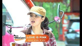 Horeee Sctv Miniseri Love Is Pink Tayang 18 November 2019