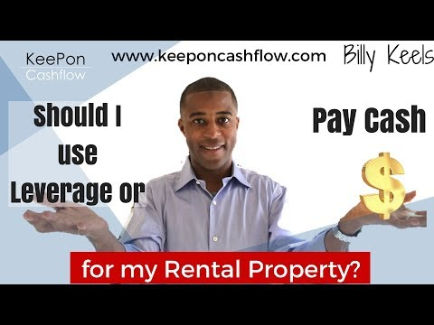 Should I use Leverage or Pay cash for my Rental Property?