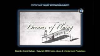Dreams of Flying - www.inspiremusic.com