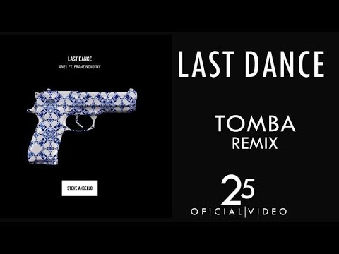 Steve Angello & AN21 - Last Dance Tomba Remix