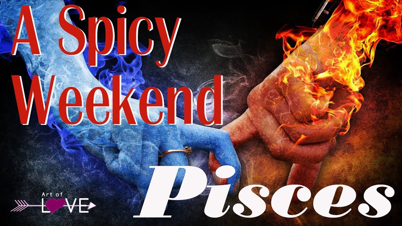 PISCES | SPICY WEEKEND TAROT OF SEXUAL MAGIC, THOTH, ROMANCE ANGELS ORACLE  READING