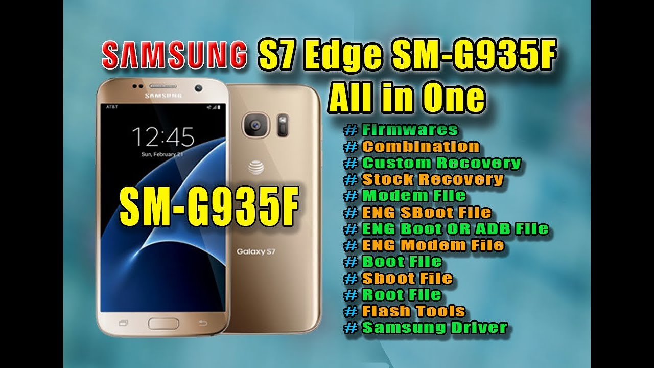 Samsung S7 Edge SM-G935F Firmware+Root+Adb+Combination All in One
