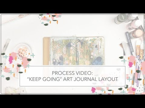 """Keep Going"" Art Journal Layout // Process Video"